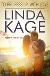 Linda Kage: To Professor, with Love