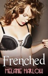 Melanie Harlow: Frenched