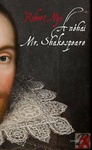 Robert Nye: A néhai Mr. Shakespeare