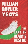 William Butler Yeats: The Land of Heart's Desire