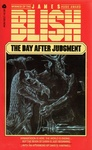 James Blish: The Day After Judgment