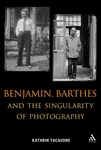 Kathrin Yacavone: Benjamin, Barthes and the Singularity of Photography