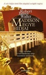 Robert James Waller: Madison megye hídjai