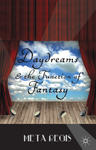 Meta Regis: Daydreams and the Function of Fantasy