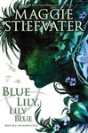 Maggie Stiefvater: Blue Lily, Lily Blue