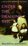 Maureen Jennings: Under the Dragon's Tail