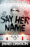 James Dawson: Say Her Name