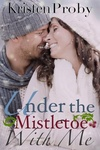 Kristen Proby: Under the Mistletoe with Me