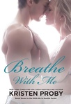 Kristen Proby: Breathe with Me