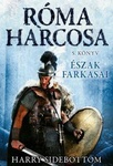 Harry Sidebottom: Észak farkasai