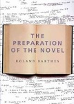 Roland Barthes: The Preparation of the Novel