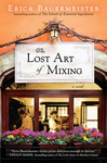 Erica Bauermeister: The Lost Art of Mixing