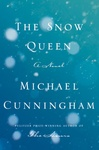 Michael Cunningham: The Snow Queen