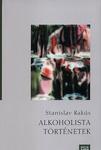 Stanislav Rakús: Alkoholista történetek