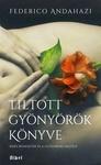 Federico Andahazi: Tiltott gyönyörök könyve