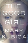 Mary Kubica: The Good Girl