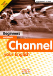 H. Q. Mitchell – J. Scott: Channel your English – Beginners – Workbook