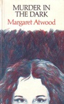 Margaret Atwood: Murder in the Dark