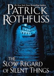 Patrick Rothfuss: The Slow Regard of Silent Things