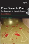 Peter C. White (szerk.): Crime Scene to Court