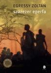 Egressy Zoltán: Százezer eperfa