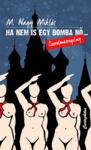 M. Nagy Miklós: Ha nem is egy bomba nő…
