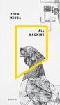 Tóth Kinga: All Machine