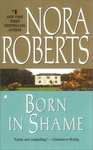 Nora Roberts: Born in Shame