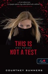 Courtney Summers: This Is Not a Test – Éles helyzet