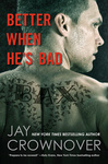 Jay Crownover: Better When He's Bad