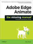 Chris Grover: Adobe Edge Animate: The Missing Manual