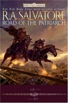 R. A. Salvatore: Road of the Patriarch
