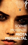 Sophie McKenzie: Mióta meghaltál