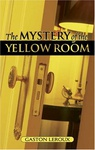 Gaston Leroux: The Mystery of the Yellow Room