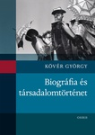 Kövér György: Biográfia és társadalomtörténet