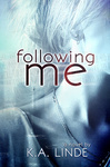 K. A. Linde: Following Me