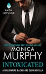 Monica Murphy: Intoxicated