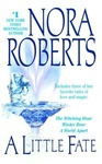 Nora Roberts: A Little Fate