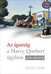 Joël Dicker: Az igazság a Harry Quebert-ügyben