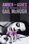Gail McHugh: Amber to Ashes