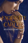 Heather Demetrios: Exquisite Captive