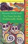 Alexander McCall Smith: Tea Time for the Traditionally Built