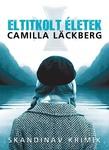 Camilla Läckberg: Eltitkolt életek