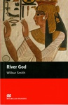 Wilbur Smith: River God (Macmillan Readers)
