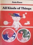 Asta Kass: All Kinds of Things