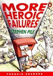 Stephen Pile: More Heroic Failures (Penguin Readers)