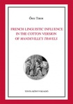 Őrsi Tibor: French Linguistic Influence in the Cotton Version of Mandeville's Travels