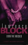 Lawrence Block: Even the Wicked