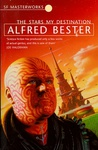 Alfred Bester: The Stars My Destination