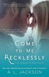 A. L. Jackson: Come to Me Recklessly